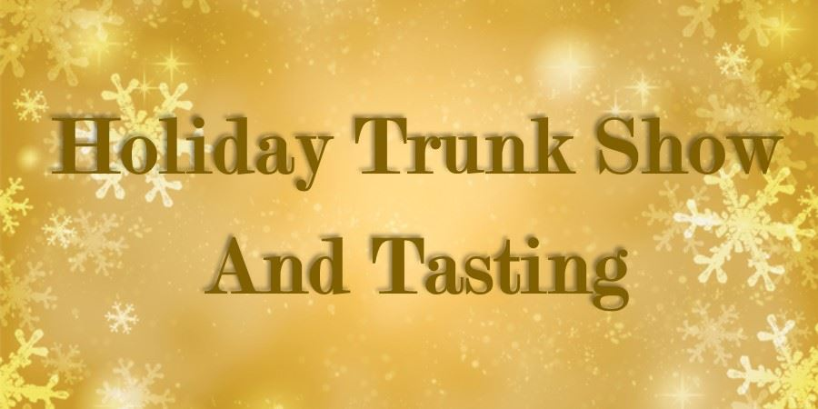 Holiday Trunk Show  Tasting